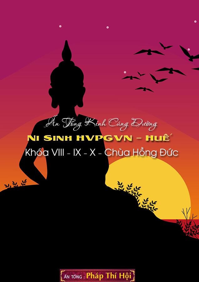 Ấn Tống Kinh Cúng Dường Ni Sinh HVPGVN – Huế ( Khóa VIII – IX – Chùa Hồng Đức )