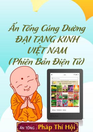 Ấn Tống Cúng Dường Đại Tạng Kinh Việt Nam (Phiên Bản Điện Tử Chứa Trong Máy Đọc Sách)